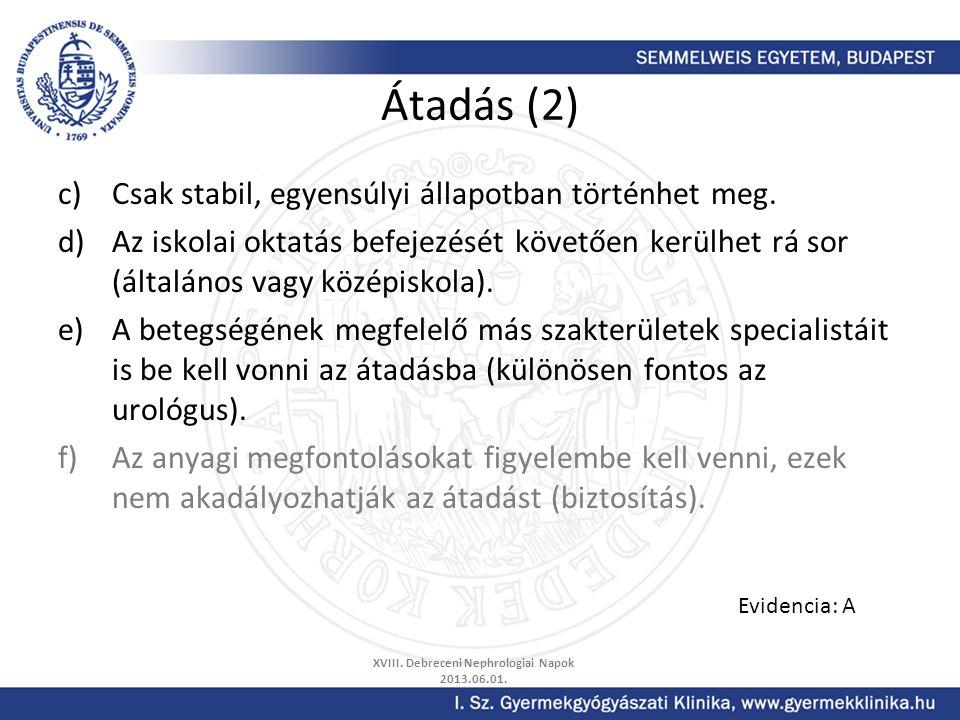 Átadás (2) c)Csak stabil, egyensúlyi állapotban történhet meg. d)Az iskolai oktatás befejezését követően kerülhet rá sor (általános vagy középiskola).