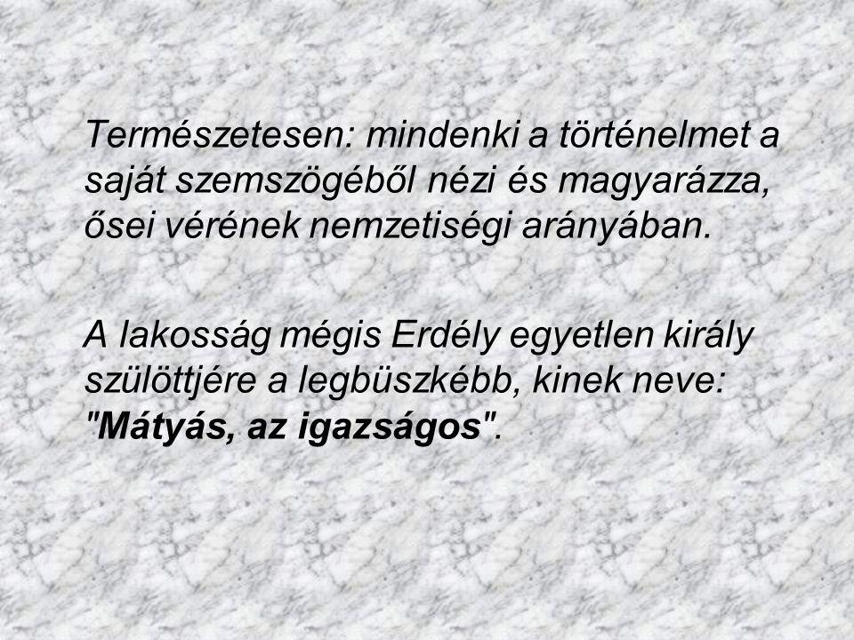 Egy kis történelem: Erdély, /Transilvania, magyarul az Erdőn-túli terület / Európa egyik legszebb része, a kontinens közepén, a Kárpátok alkotta koszo