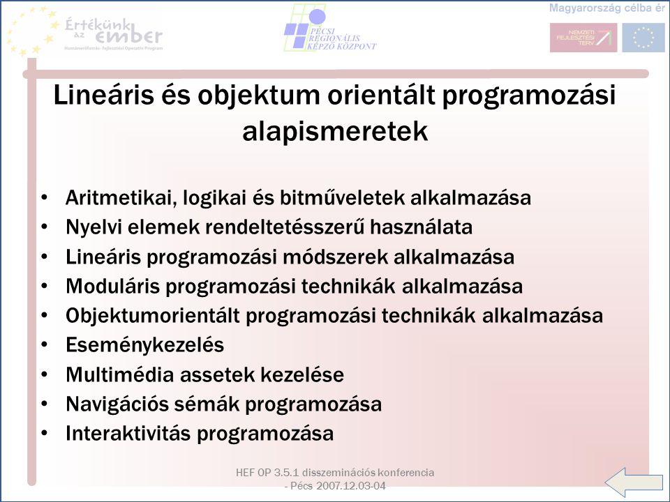 HEF OP 3.5.1 disszeminációs konferencia - Pécs 2007.12.03-04 Lineáris és objektum orientált programozási alapismeretek Aritmetikai, logikai és bitműve