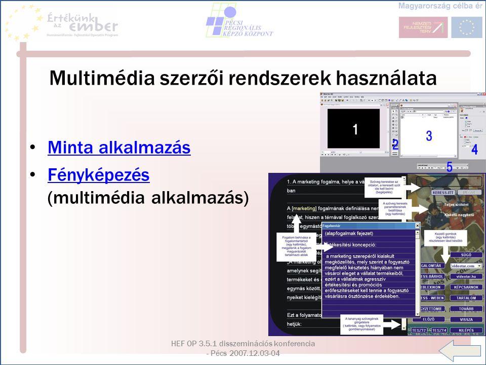 HEF OP 3.5.1 disszeminációs konferencia - Pécs 2007.12.03-04 Multimédia szerzői rendszerek használata Minta alkalmazás Fényképezés (multimédia alkalma