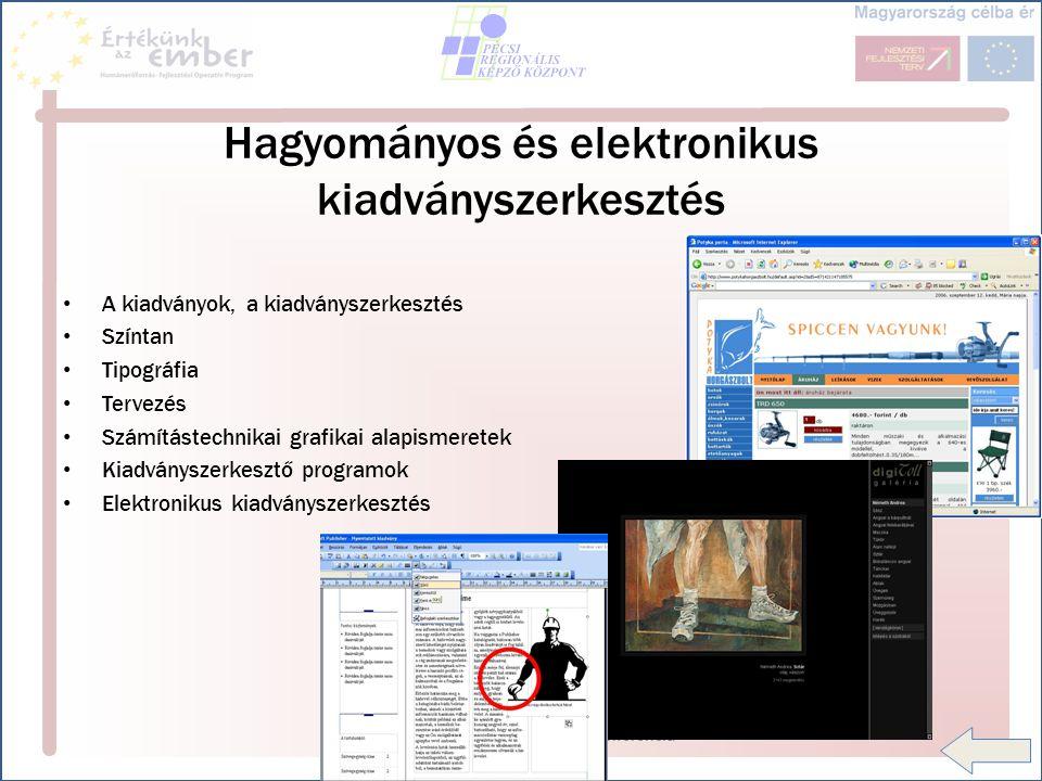 HEF OP 3.5.1 disszeminációs konferencia - Pécs 2007.12.03-04 Hagyományos és elektronikus kiadványszerkesztés A kiadványok, a kiadványszerkesztés Színt