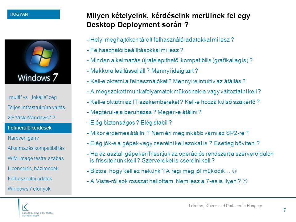 Lakatos, Köves and Partners in Hungary 7 Milyen kételyeink, kérdéseink merülnek fel egy Desktop Deployment során .