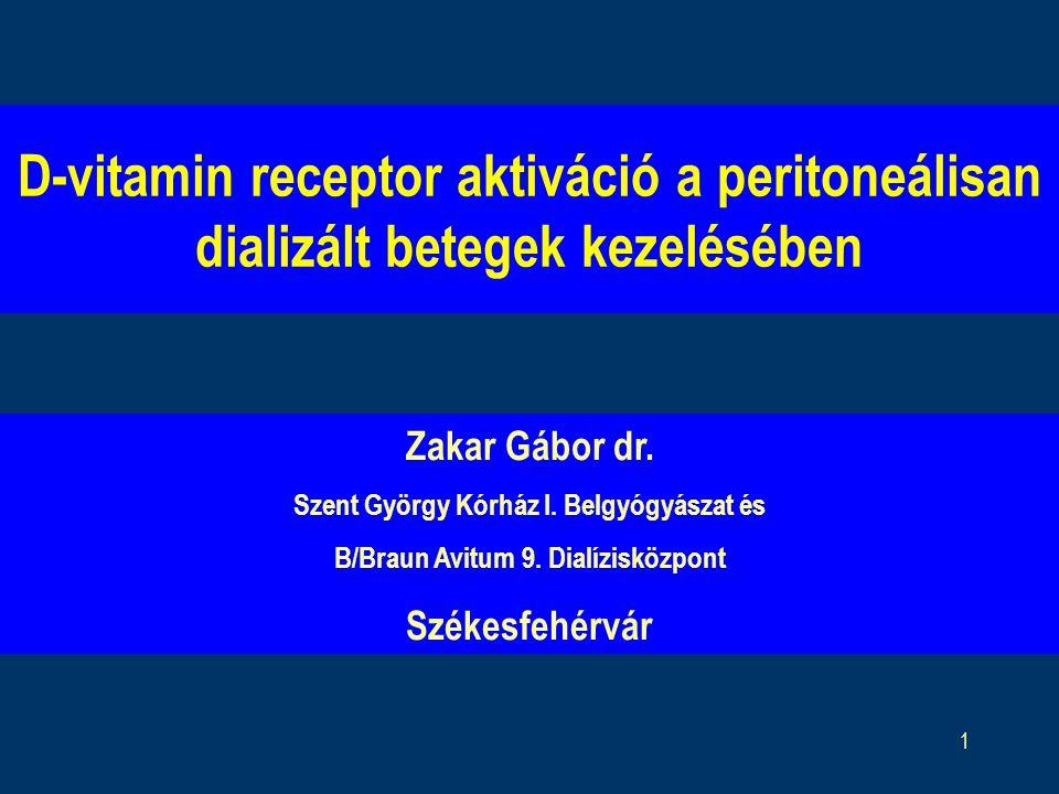 1 D-vitamin receptor aktiváció a peritoneálisan dializált betegek kezelésében Zakar Gábor dr.