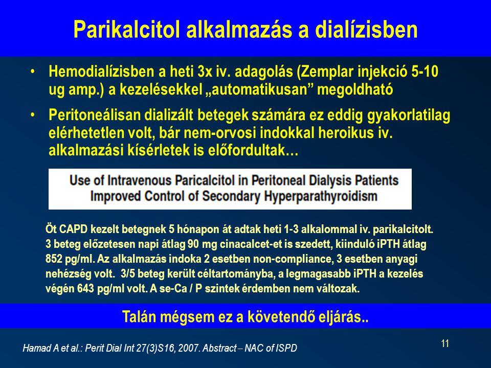 11 Parikalcitol alkalmazás a dialízisben Hemodialízisben a heti 3x iv.
