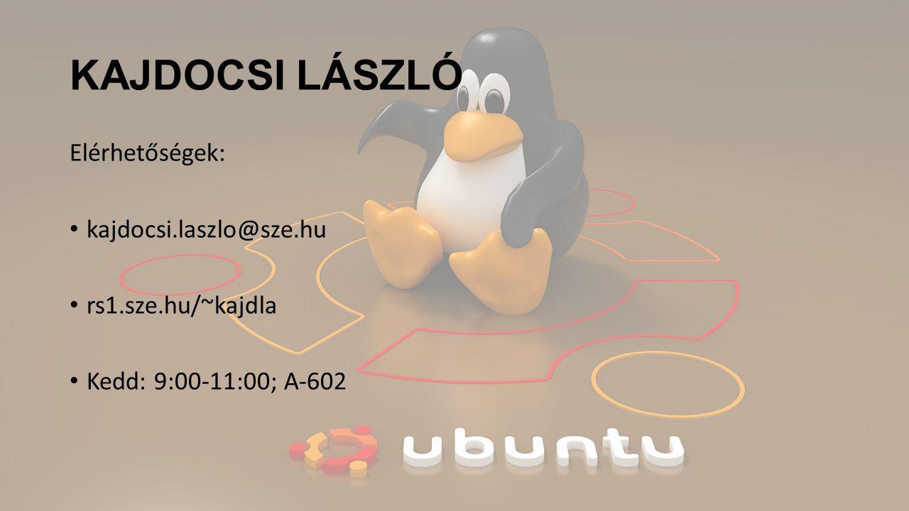 KAJDOCSI LÁSZLÓ Elérhetőségek: kajdocsi.laszlo@sze.hu rs1.sze.hu/~kajdla Kedd: 9:00-11:00; A-602
