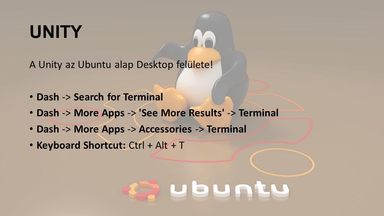 UNITY A Unity az Ubuntu alap Desktop felülete.