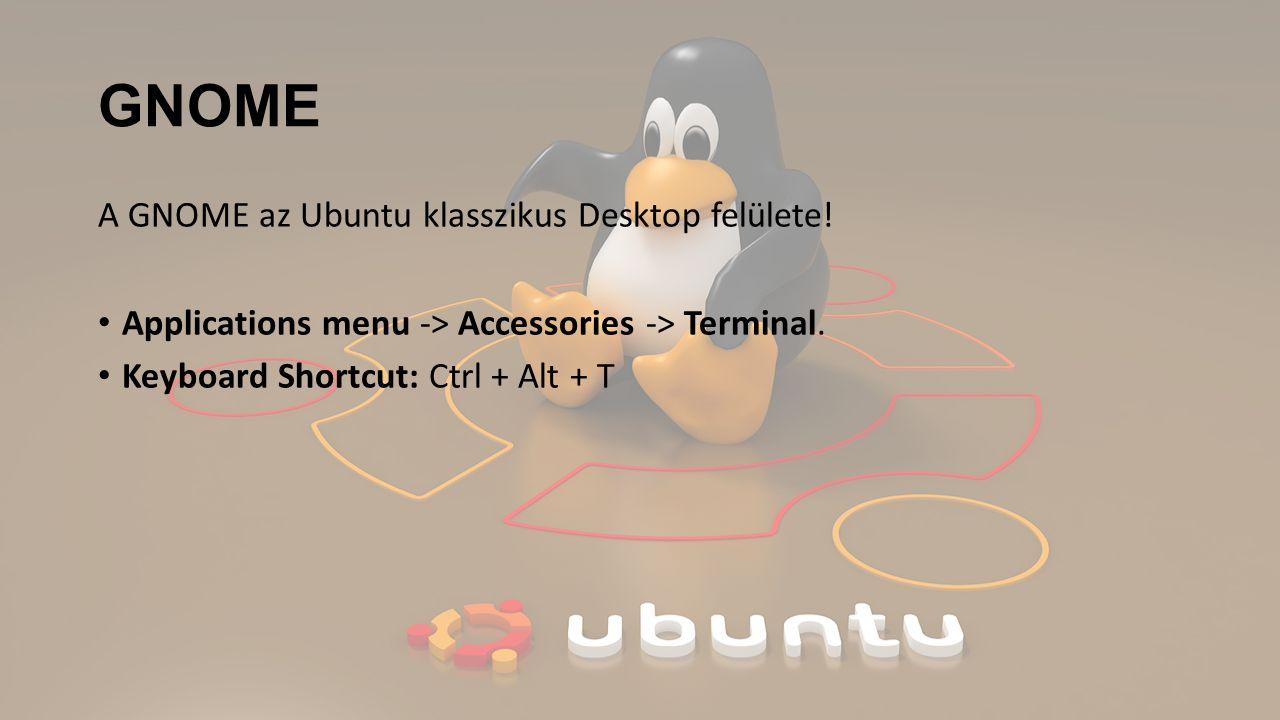 GNOME A GNOME az Ubuntu klasszikus Desktop felülete.