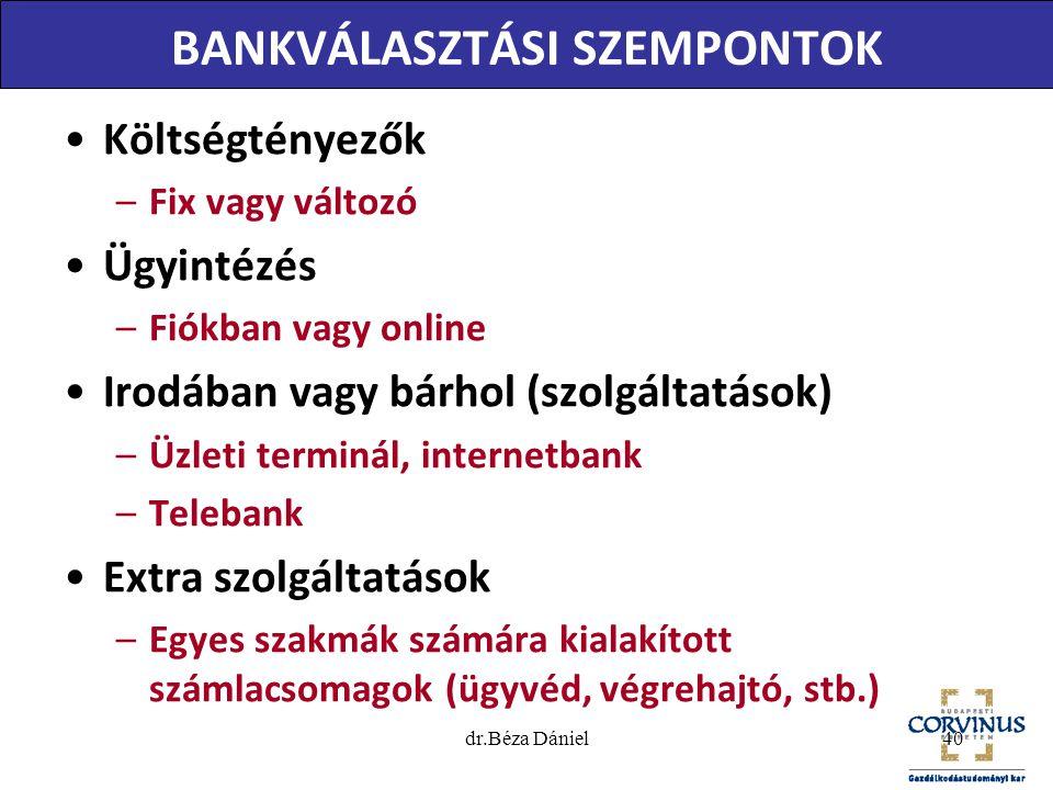 BANKVÁLASZTÁS SZEMPONTJAI Forrás: KFK – OTP Bank számára végzett kutatás 41dr.Béza Dániel