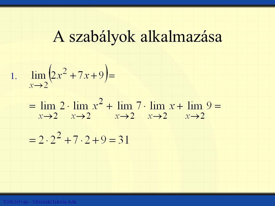 Tóth István – Műszaki Iskola Ada A szabályok alkalmazása 1.