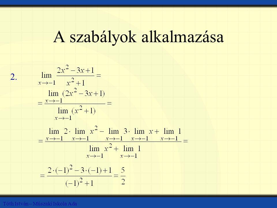 Tóth István – Műszaki Iskola Ada A szabályok alkalmazása 2.