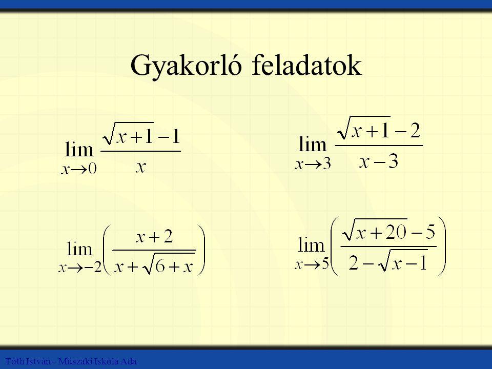 Tóth István – Műszaki Iskola Ada Gyakorló feladatok