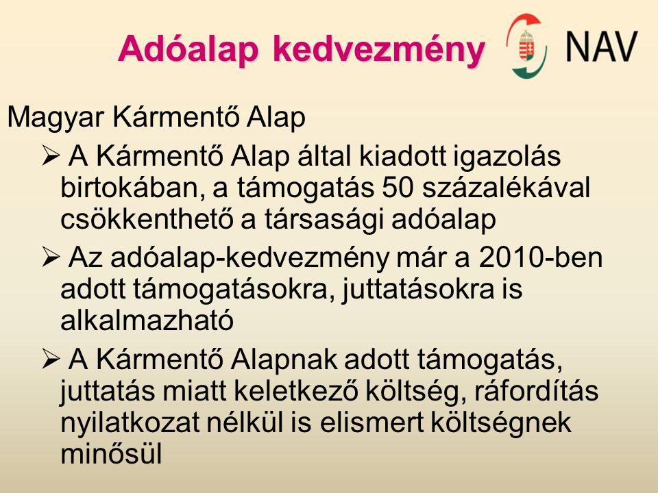 Adóalap kedvezmény Magyar Kármentő Alap  A Kármentő Alap által kiadott igazolás birtokában, a támogatás 50 százalékával csökkenthető a társasági adóa