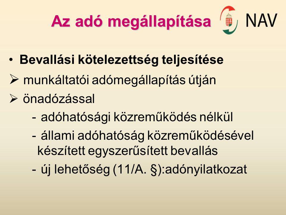 Feltöltési kötelezettség  Az adóelőleg-kiegészítés árbevételi értékhatára 50 millió forintról 100 millió forintra nő  Változás 2010.