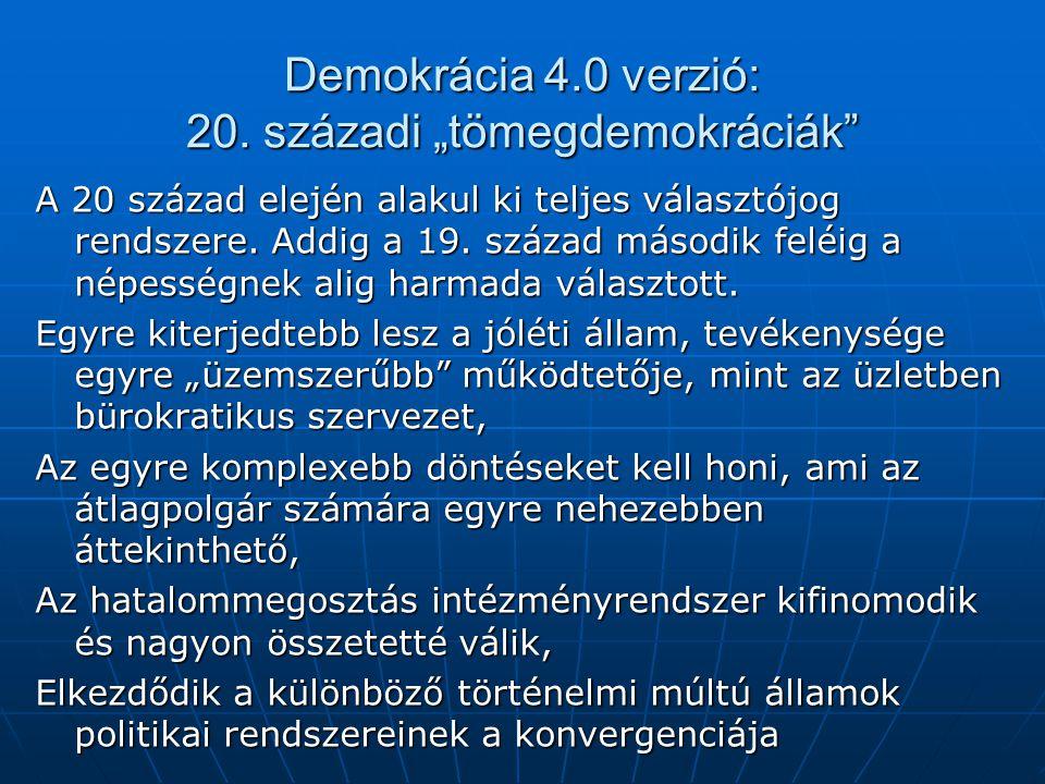 """Demokrácia 4.0 verzió: 20. századi """"tömegdemokráciák"""" A 20 század elején alakul ki teljes választójog rendszere. Addig a 19. század második feléig a n"""