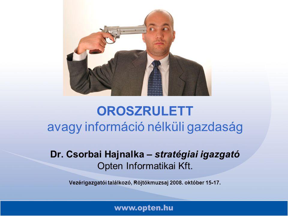 OROSZRULETT avagy információ nélküli gazdaság Dr.