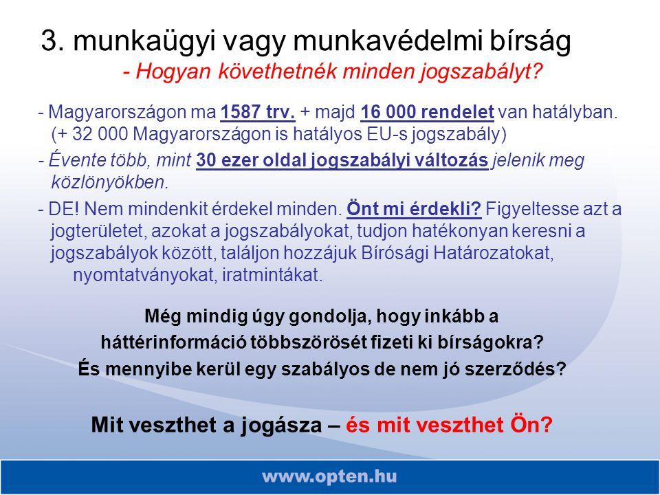 - Magyarországon ma 1587 trv. + majd 16 000 rendelet van hatályban.