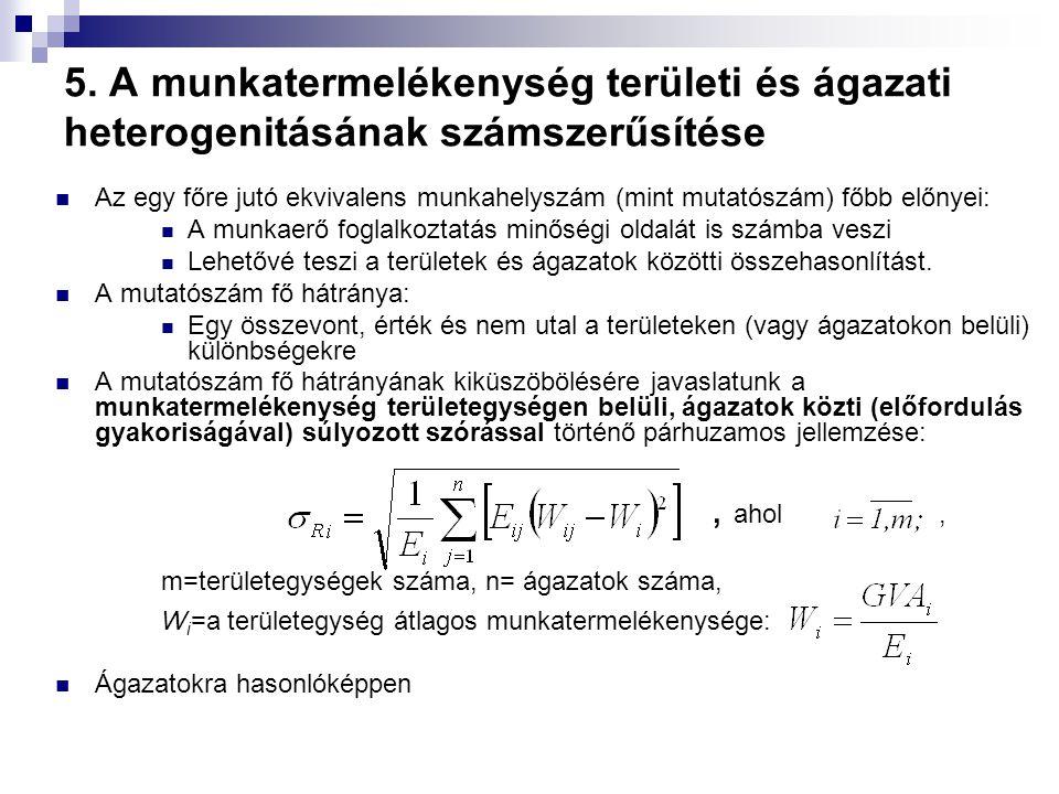 5. A munkatermelékenység területi és ágazati heterogenitásának számszerűsítése Az egy főre jutó ekvivalens munkahelyszám (mint mutatószám) főbb előnye
