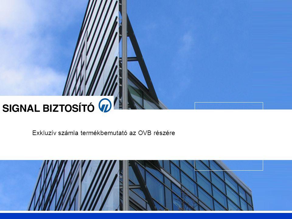 SIGNAL BIZTOSÍTÓ Exkluzív számla megújulás 2 A Signal Biztosító a terméket az OVB kérésének és igényeinek megfelelően alakította ki: - AZ EXKLUZÍV SZÁMLA olyan termék, mely az ügyfelek rövid és középtávú befektetéseinek kiszolgálásáról szól - A termék csak az OVB és a Signal saját csatornája számára érhető el - Ez a termék egyedülálló a magyar piacon 2011 április 15-től érhető el az OVB számára - 2012 május elsejétől megújul!!.