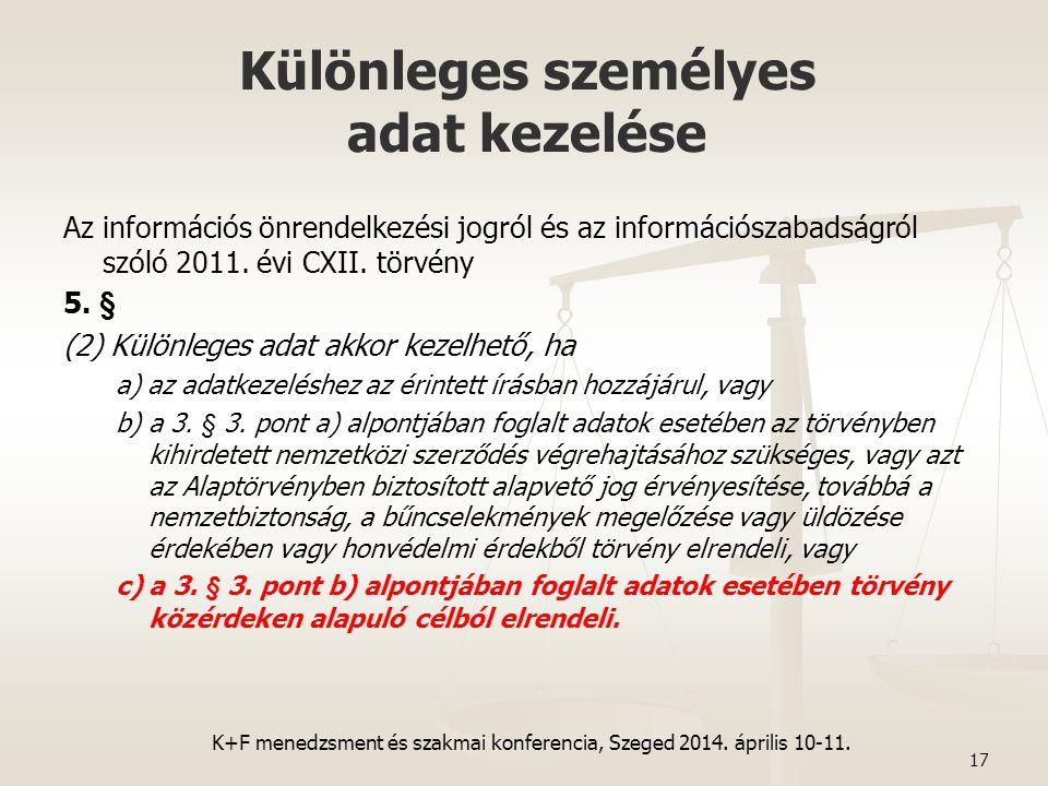 Különleges személyes adat kezelése Az információs önrendelkezési jogról és az információszabadságról szóló 2011. évi CXII. törvény 5. § (2) Különleges