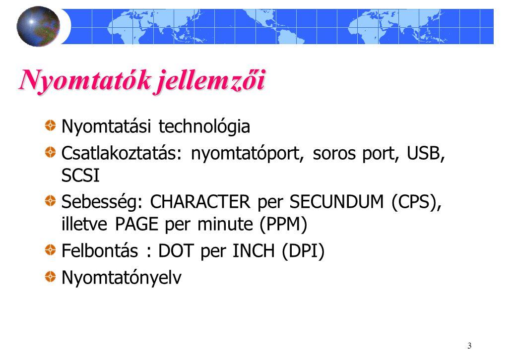 4 Nyomtatók csoportosítása - technológia Ütő (IMPACT) Folyamatos jelű Pontmátrix Nem ütő (NON IMPACT) Hőnyomtató Tintasugaras Laser