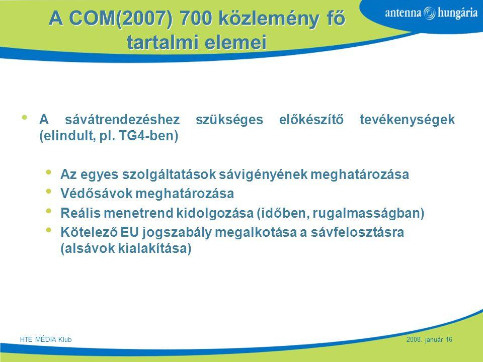 Slide 10 A COM(2007) 700 közlemény fő tartalmi elemei A sávátrendezéshez szükséges előkészítő tevékenységek (elindult, pl. TG4-ben) Az egyes szolgálta