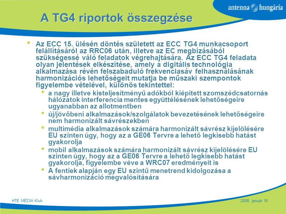 Slide 15 A TG4 riportok összegzése Az ECC 15. ülésén döntés született az ECC TG4 munkacsoport felállításáról az RRC06 után, illetve az EC megbízásából