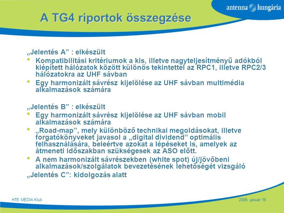 """Slide 16 A TG4 riportok összegzése """"Jelentés A"""" : elkészült Kompatibilitási kritériumok a kis, illetve nagyteljesítményű adókból kiépített hálózatok k"""