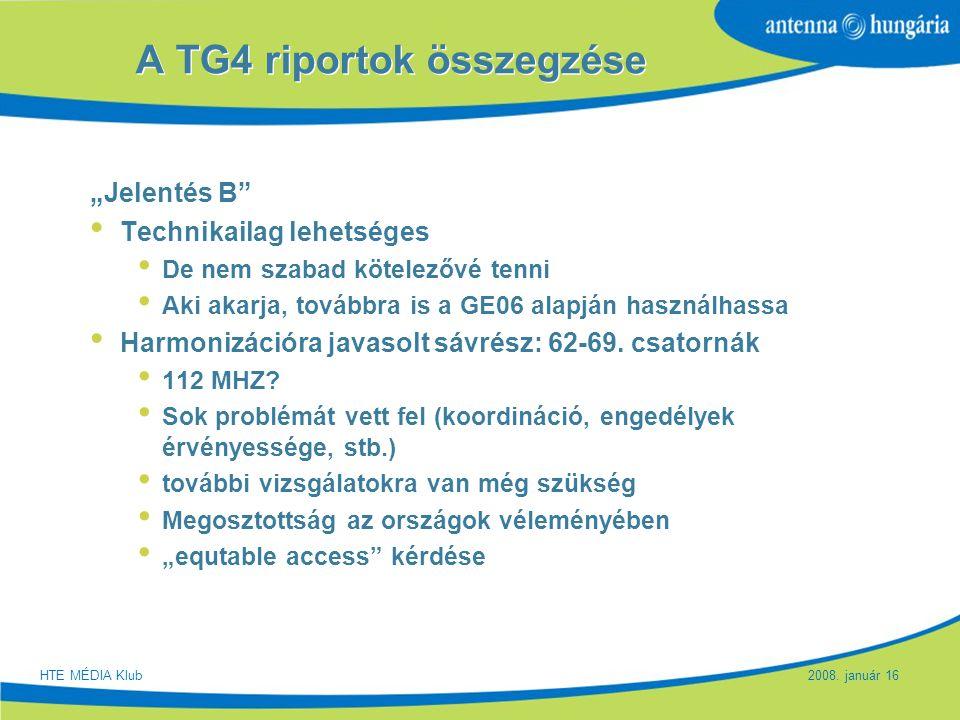 """Slide 18 A TG4 riportok összegzése """"Jelentés B"""" Technikailag lehetséges De nem szabad kötelezővé tenni Aki akarja, továbbra is a GE06 alapján használh"""