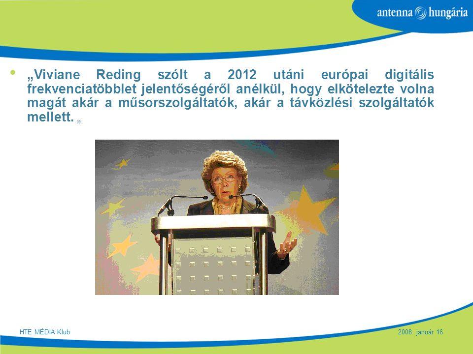 """Slide 22 """"Viviane Reding szólt a 2012 utáni európai digitális frekvenciatöbblet jelentőségéről anélkül, hogy elkötelezte volna magát akár a műsorszolg"""