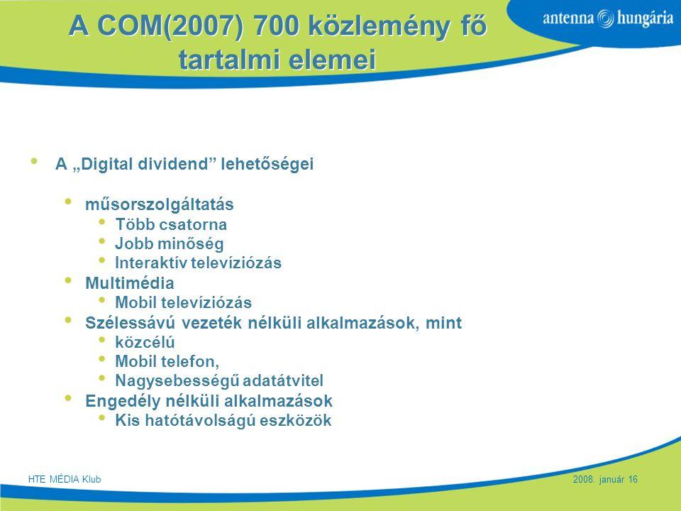 """Slide 8 A COM(2007) 700 közlemény fő tartalmi elemei A """"Digital dividend"""" lehetőségei műsorszolgáltatás Több csatorna Jobb minőség Interaktív televízi"""