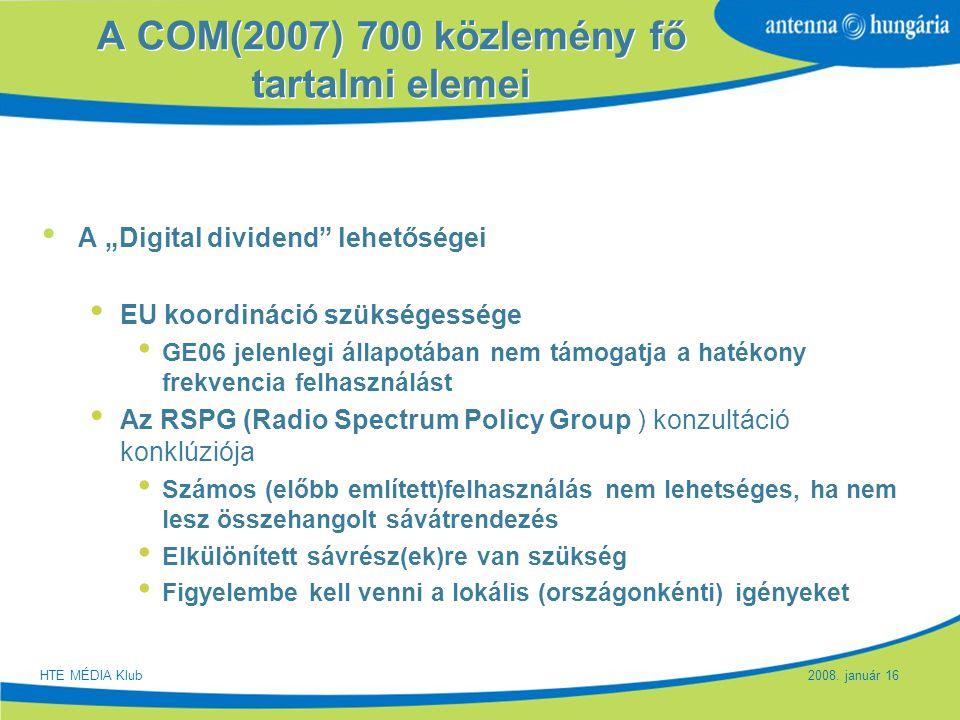 """Slide 9 A COM(2007) 700 közlemény fő tartalmi elemei A """"Digital dividend"""" lehetőségei EU koordináció szükségessége GE06 jelenlegi állapotában nem támo"""