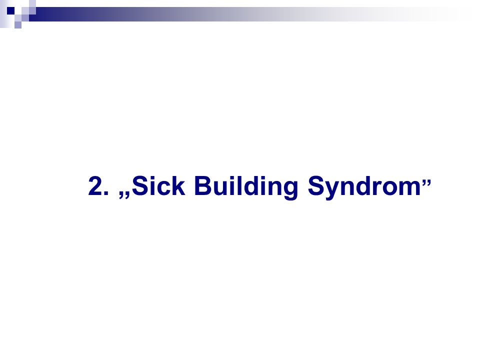 "2. ""Sick Building Syndrom """
