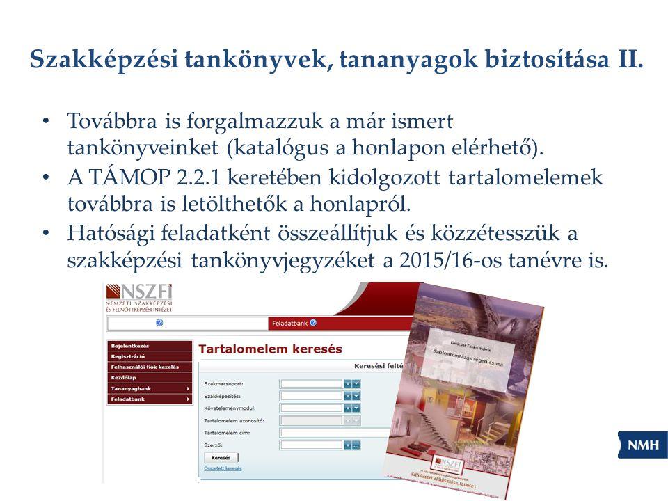 Szakképzési tankönyvek, tananyagok biztosítása II. Továbbra is forgalmazzuk a már ismert tankönyveinket (katalógus a honlapon elérhető). A TÁMOP 2.2.1