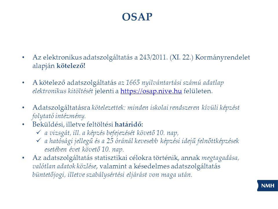 OSAP Az elektronikus adatszolgáltatás a 243/2011. (XI. 22.) Kormányrendelet alapján kötelező! A kötelező adatszolgáltatás az 1665 nyilvántartási számú
