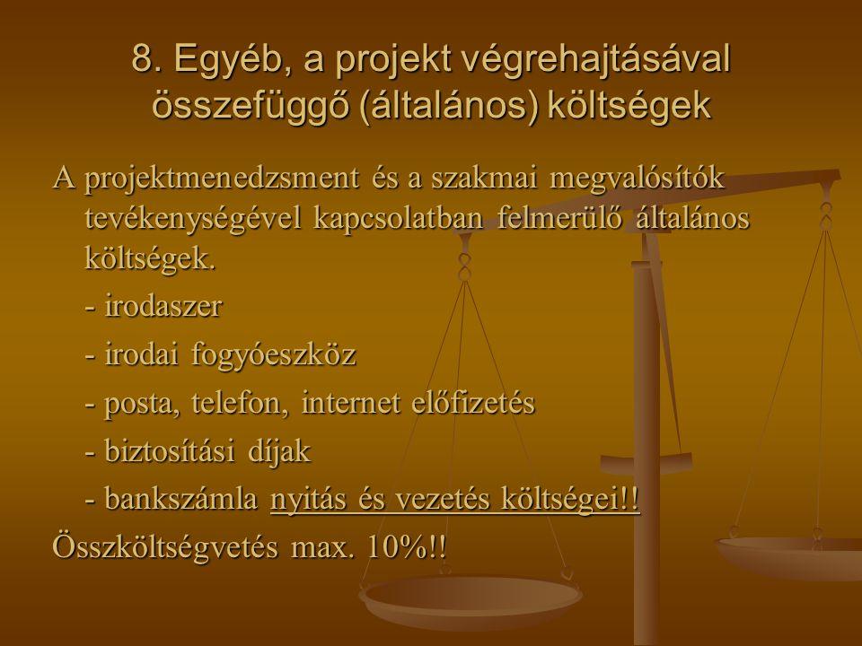 7.Eszközbeszerzés A projekthez kapcsolódó, a menedzsment tevékenységhez, ill.