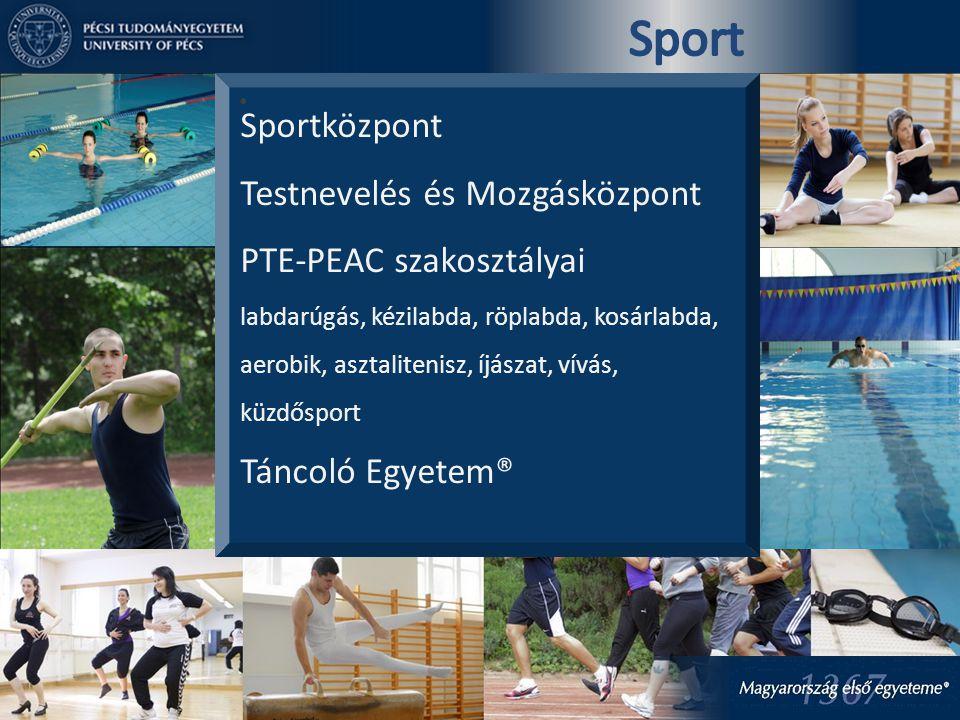 Sportközpont Testnevelés és Mozgásközpont PTE-PEAC szakosztályai labdarúgás, kézilabda, röplabda, kosárlabda, aerobik, asztalitenisz, íjászat, vívás,
