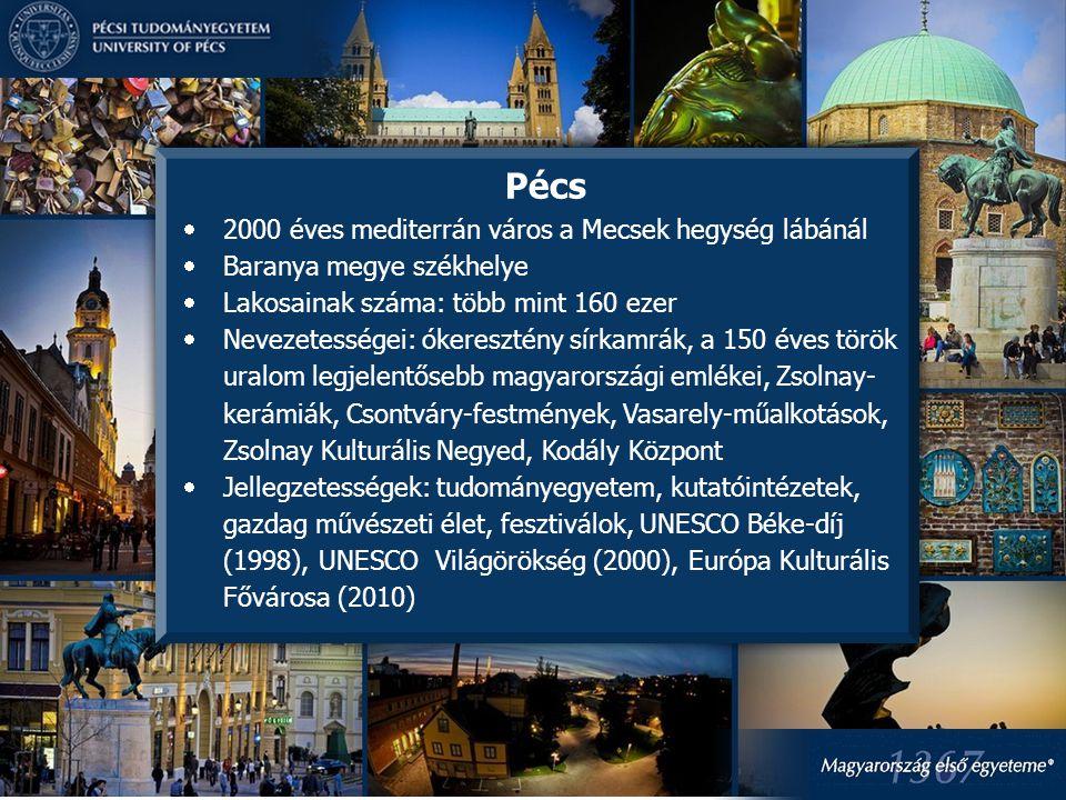 Pécs  2000 éves mediterrán város a Mecsek hegység lábánál  Baranya megye székhelye  Lakosainak száma: több mint 160 ezer  Nevezetességei: ókereszt