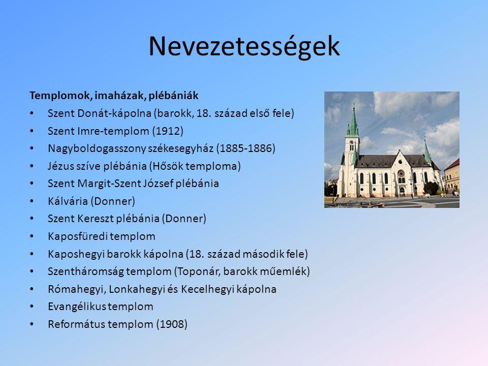 Nevezetességek Templomok, imaházak, plébániák Szent Donát-kápolna (barokk, 18. század első fele) Szent Imre-templom (1912) Nagyboldogasszony székesegy