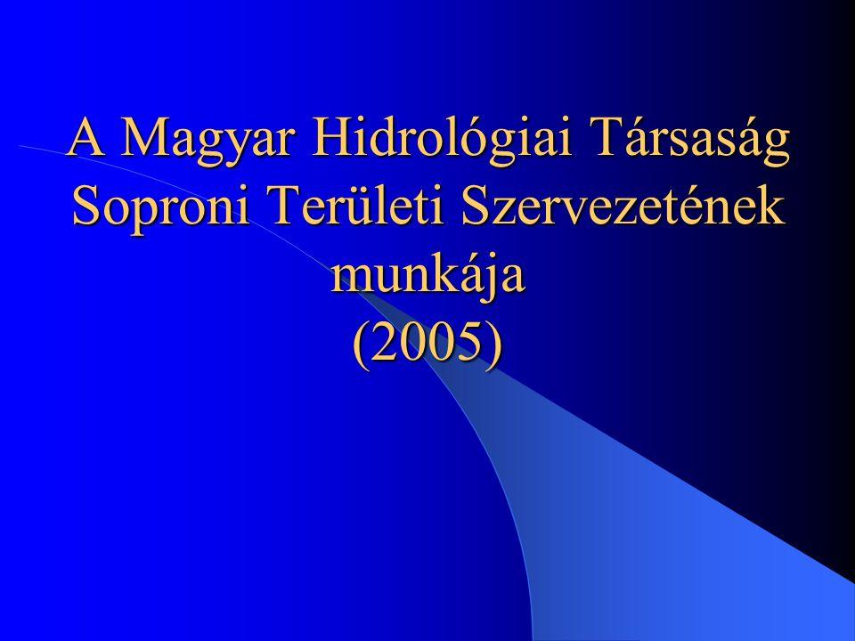 A Magyar Hidrológiai Társaság Soproni Területi Szervezetének munkája (2005)
