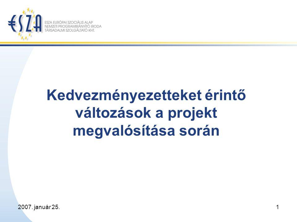 2007.január 25.2 Jogszabályi háttér változása 8/2006.