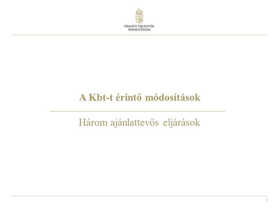 3 A Kbt-t érintő módosítások Három ajánlattevős eljárások