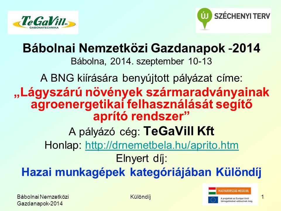 Bábolnai Nemzetközi Gazdanapok-2014 Különdíj1 Bábolnai Nemzetközi Gazdanapok -2014 Bábolna, 2014. szeptember 10-13 A BNG kiírására benyújtott pályázat