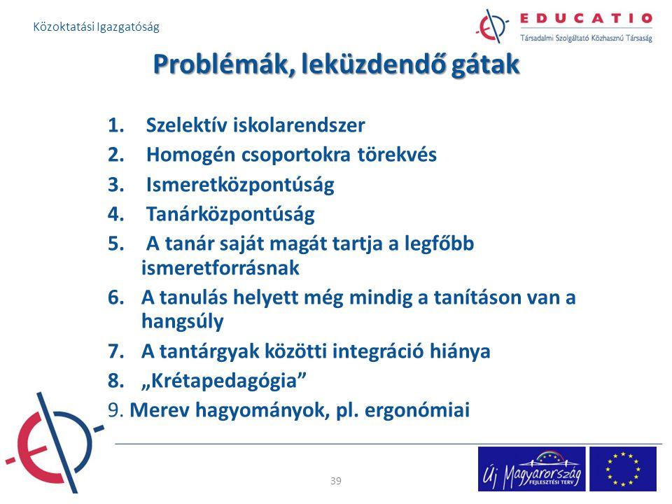 Problémák, leküzdendő gátak 1.Szelektív iskolarendszer 2.