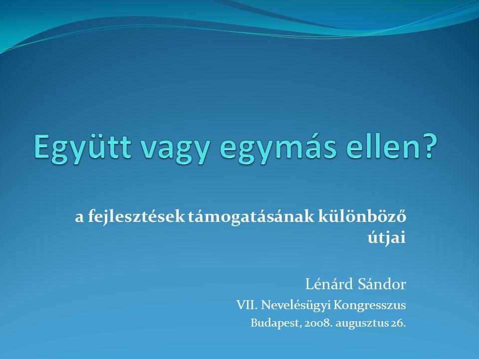 a fejlesztések támogatásának különböző útjai Lénárd Sándor VII.