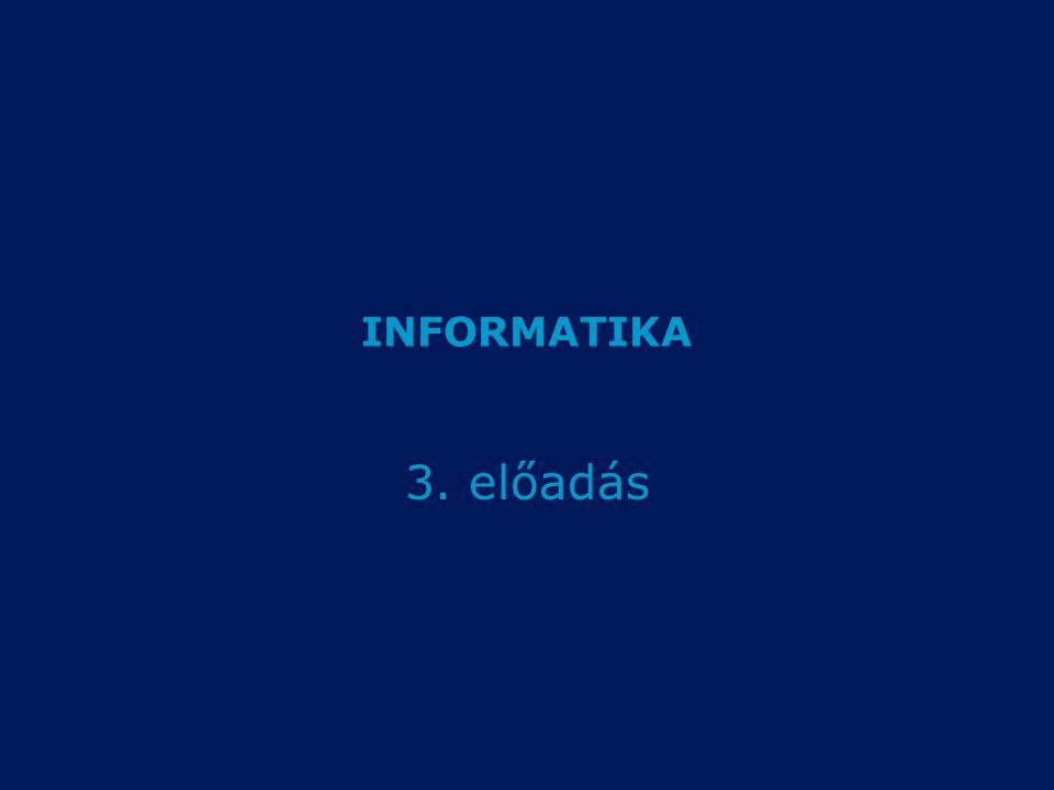 INFORMATIKA 3. előadás