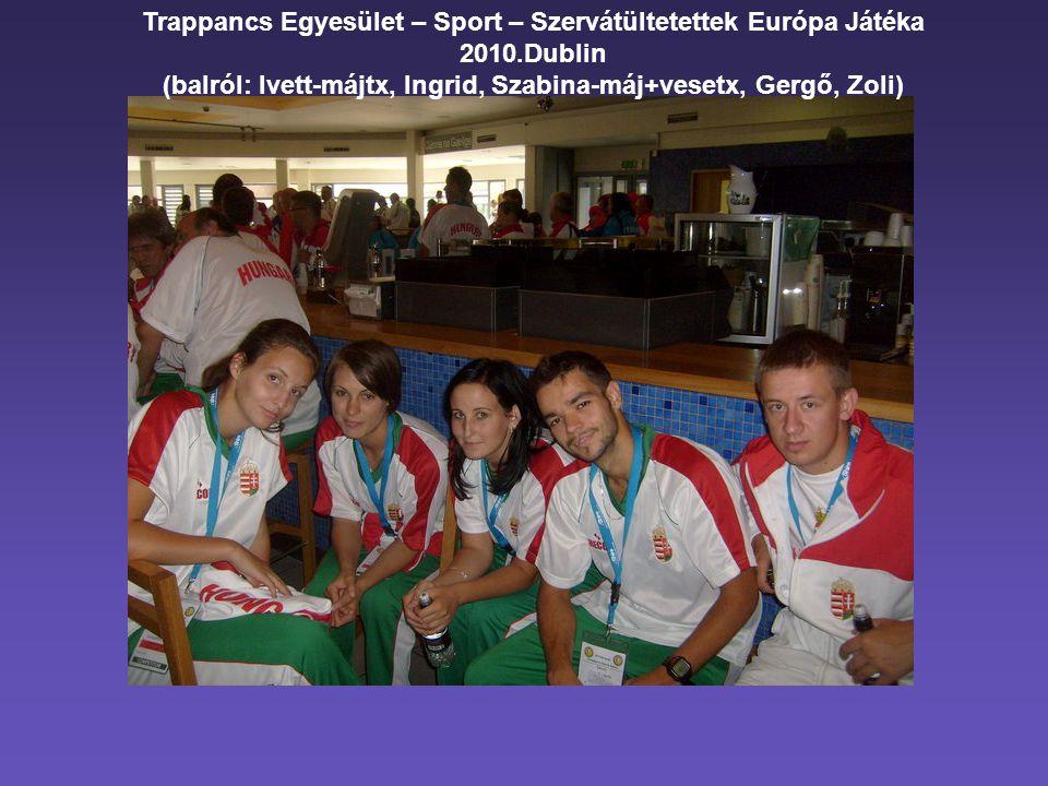 Trappancs Egyesület – Sport – Szervátültetettek Európa Játéka 2010.Dublin (balról: Ivett-májtx, Ingrid, Szabina-máj+vesetx, Gergő, Zoli)