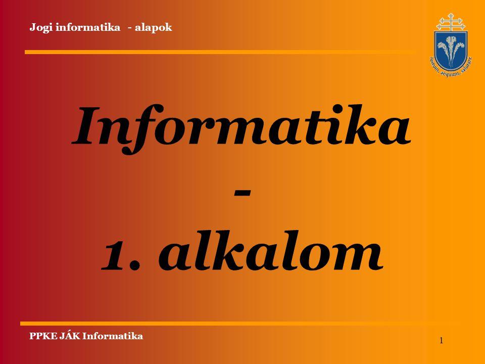 12 PPKE JÁK Informatika Információ-technológiai alapismeretek Fájl kezelés létrehozás másolás-átnevezés törlés A fájl kezelés alapjai fájl-név (kiterjesztés) mágneses adathordozók drive-ok attributumok Jogi informatika - alapok