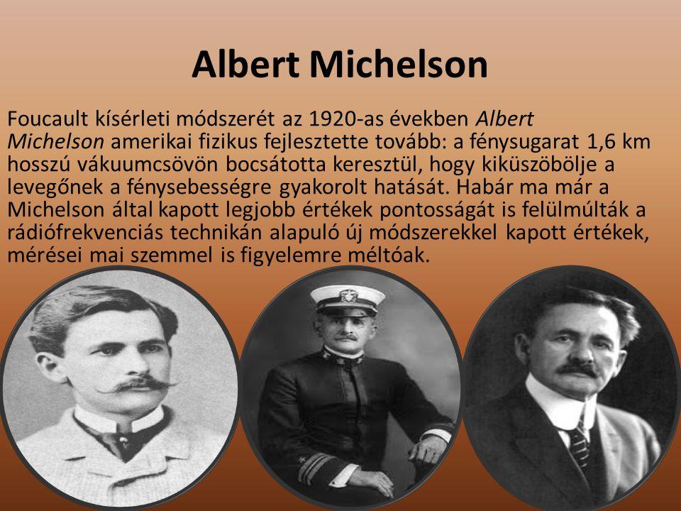 MICHELSON MÉRÉSE Michelson különböző, 8, 12 és 16 oldalú tükröket használt, amelyeket légbefúvás működtette olyan sebességgel, hogy az alatt az idő alatt, amíg a fény az A ponttól eljutott a T 2 tükörig és visszaért (0,000 23 s ), a tükör olyan szögben fordult el, hogy a következő felület az A pontban jelent meg.