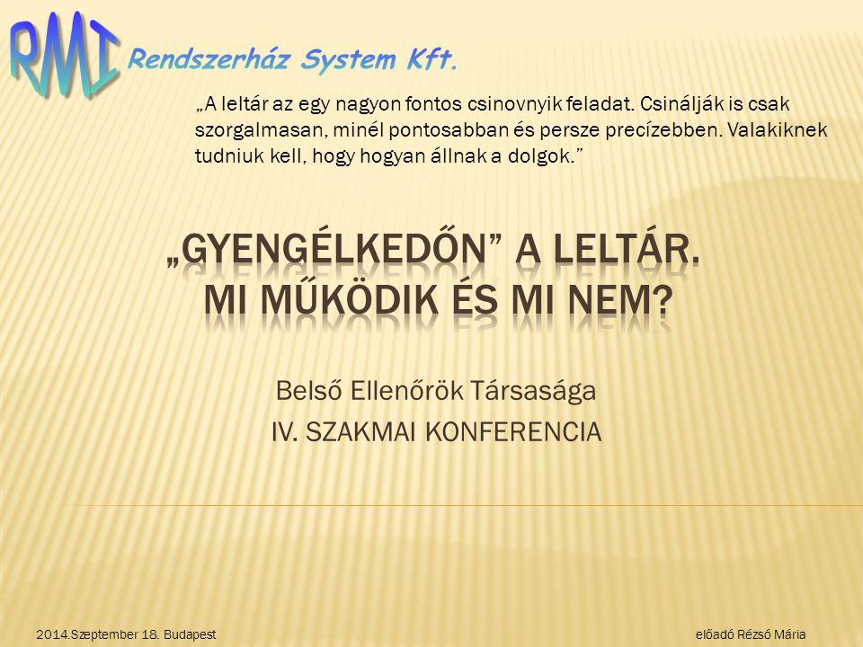 Belső Ellenőrök Társasága IV.SZAKMAI KONFERENCIA 2014.Szeptember 18.