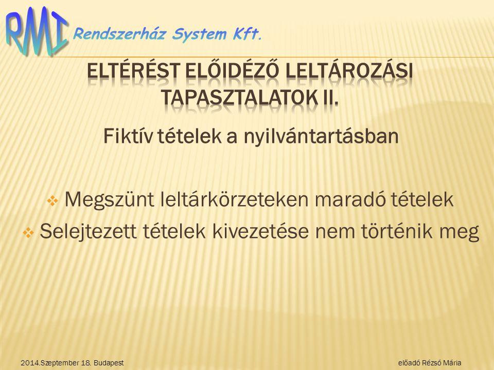 Fiktív tételek a nyilvántartásban  Megszünt leltárkörzeteken maradó tételek  Selejtezett tételek kivezetése nem történik meg 2014.Szeptember 18.
